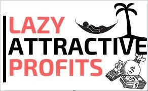 Lazy Attractive Profits Review